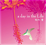 松内愛 A Day in the Life - First album